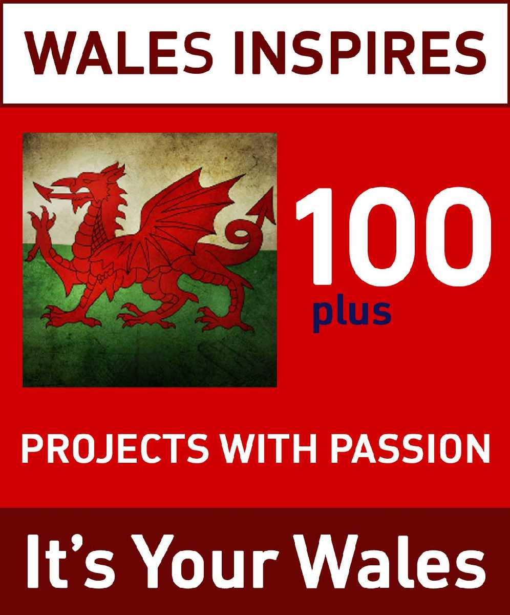 100+ projects across Wales with people with passion