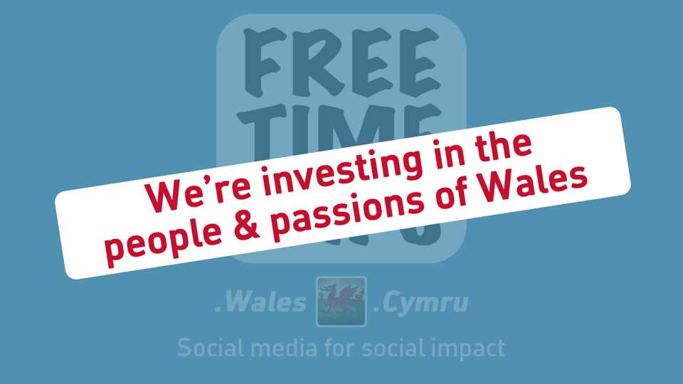 FreeTimePays.Wales - digital engagement devoted to delivering social impact & economic growth